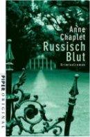 Anne Chaplet: Russisch Blut