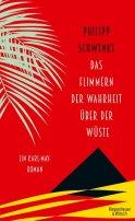 Philipp Schwenke: Das Flimmern der Wahrheit über der Wüste