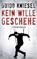Guido Kniesel: Kein Wille geschehe