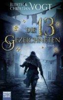 Christian Vogt, Judith Vogt: Die dreizehn Gezeichneten