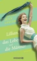 Alison Jean Lester: Lillian, das Leben und die Männer