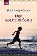 Shilpi Somaya Gowda: Der goldene Sohn