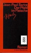 Jean Paul Sartre: Der Pfahl im Fleische