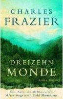 Charles Frazier: Dreizehn Monde