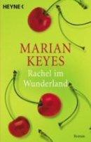 Marian Keyes: Rachel im Wunderland