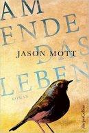 Jason Mott: Am Ende das Leben