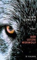 Glen Duncan: Der letzte Werwolf