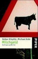 Michael Kobr, Volker Klüpfel: Milchgeld