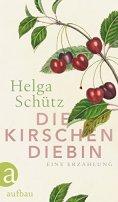 Helga Schütz: Die Kirschendiebin