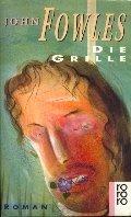 John Fowles: Die Grille