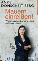 Anke Domscheit-Berg: Mauern einreißen!
