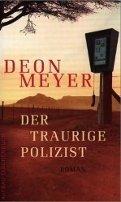 Deon Meyer: Der traurige Polizist