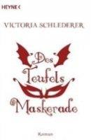 Victoria Schlederer: Des Teufels Maskerade