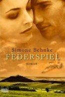 Simone Behnke: Federspiel
