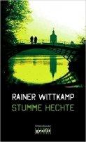 Rainer Wittkamp: Stumme Hechte
