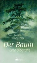 David Suzuki, Wayne Grady: Der Baum: Eine Biografie