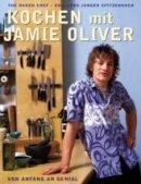 Jamie Oliver: Kochen mit Jamie Oliver