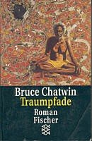 Bruce Chatwin: Traumpfade