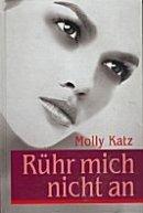 Molly Katz: Rühr mich nicht an