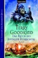 Terry Goodkind: Das Reich des dunklen Herrschers