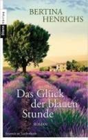 Bertina Henrichs: Das Glück der blauen Stunde