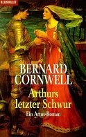 Bernard Cornwell: Arthurs letzter Schwur