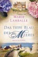Marie Lamballe: Das tiefe Blau des Meeres