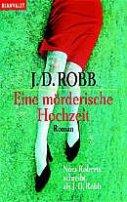 J. D. Robb: Eine mörderische Hochzeit