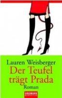 Lauren Weisberger: Der Teufel trägt Prada