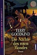 Terry Goodkind: Die Nächte des roten Mondes