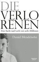 Daniel Mendelsohn: Die Verlorenen