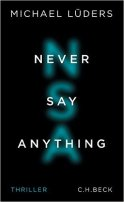 Michael Lüders: Never Say Anything