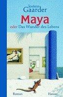 Jostein Gaarder: Maya oder Das Wunder des Lebens