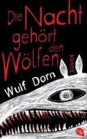 Wulf Dorn: Die Nacht gehört den Wölfen