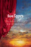 Dave Eggers: Ein herzzerreißendes Werk von umwerfender Genialität