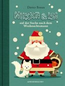 Dieter Braun: Nukka & Isi auf der Suche nach dem Weihnachtsmann