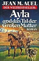 Jean M. Auel: Ayla und das Tal der großen Mutter
