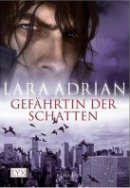Lara Adrian: Gefährtin der Schatten