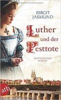 Birgit Jasmund: Luther und der Pesttote