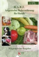 Barbara R. Messika, Sabine L. Schäfer: B.A.R.F. - Artgerechte Rohernährung für Hunde