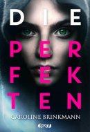 Caroline Brinkmann: Die Perfekten