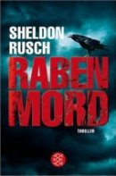 Sheldon Rusch: Rabenmord