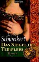 Ulrike Schweikert: Das Siegel des Templers