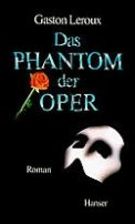 Gaston Leroux: Das Phantom der Oper