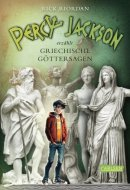 Rick Riordan: Percy Jackson erzählt: Griechische Göttersagen