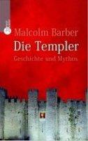 Malcolm Barber: Die Templer - Geschichte und Mythos