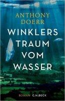 Anthony Doerr: Winklers Traum vom Wasser