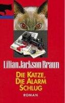 Lilian Jackson Braun: Die Katze, die Alarm schlug