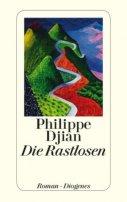 Philippe Djian: Die Rastlosen
