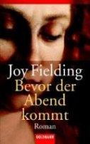 Joy Fielding: Bevor der Abend kommt